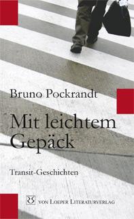 Dr. Bruno Pockrandt - Mit leichtem Gep�ck - Transit-Geschichten